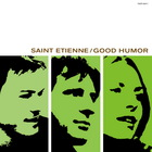 Saint Etienne - Good Humor (Deluxe Edition) CD2