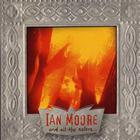 Ian Moore - And All The Colors...