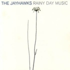 The Jayhawks - Rainy Day Music CD2