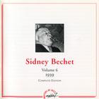 Sidney Bechet - Complete Edition: Vol. 6 - 1939