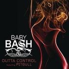 Baby Bash - Outta Control (CDS)