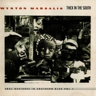 Wynton Marsalis - Thick In The South - Soul Gestures in Southern Blue Vol. 1