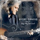 Ricky Skaggs Solo Songs My Dad Loved