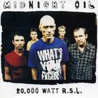 Midnight Oil - 20,000 Watt R.S.L.