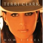 Terri Clark - How I Feel