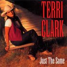 Terri Clark - Just The Same