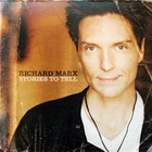 Richard Marx - Stories To Tell (Walmart Edition) CD1