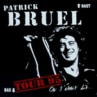 Patrick Bruel - On S'était Dit... Tour 95