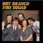 Dry Branch Fire Squad - Tried & True