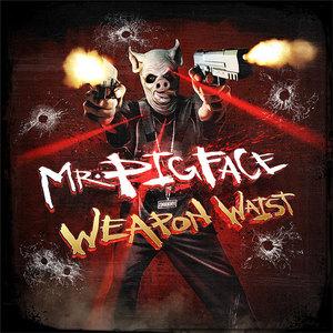 Mr. Pigface Weapon Waist (EP)