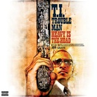 T.I. - Trouble Man: Heavy Is The Head (Deluxe Edition) CD2