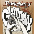 Buckcherry - Gluttony (CDS)