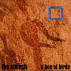 The Church - A Box Of Birds