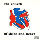 The Church - Of Skins And Heart (Reissued 2010)