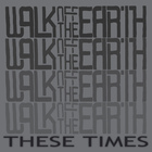 Walk Off The Earth - These Times (CDS)