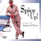 Paquito D'Rivera - Spice It Up!