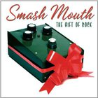 Smash Mouth - Smash Mouth: The Gift Of Rock
