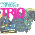 Charles Mingus - Mingus Three (With Hampton Hawes & Danny Richmond) (Vinyl)