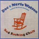 Doc & Merle Watson - Red Rocking Chair (Vinyl)