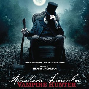 Abraham Lincoln: Vampire Hunter Original Motion Picture Soundtrack