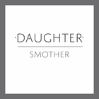 Daughter - Smother (CDS)