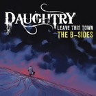 Daughtry - Leave This Town: The B-Sides (EP)
