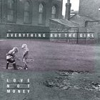Everything But The Girl - Love Not Money (Deluxe Edition) CD2
