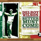 Delroy Wilson - Better Must Come (The Anthology) CD1