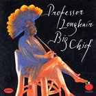 Professor Longhair - Big Chief