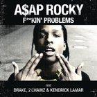 A$ap Rocky - Fuckin Problem (Feat. Drake, 2 Chainz & Kendrick Lamar) (CDS)