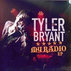 Tyler Bryant & The Shakedown - My Radio (EP)
