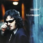 Zucchero - BlueSugar