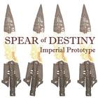 Spear Of Destiny - Imperial Prototype