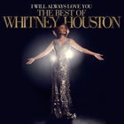Whitney Houston - I Will Always Love You: The Best Of Whitney Houston CD2