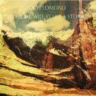 Loch Lomond - Little Me Will Start A Storm