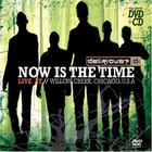 Now Is The Time (Live At Willow Creek)