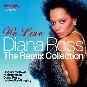 Almighty Presents: We Love Diana Ross (The Remix Collection) CD1