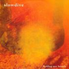 Slowdive - Holding Our Breath (EP)