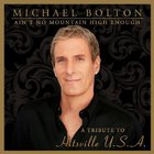 Michael Bolton - Ain't No Mountain High Enough: Tribute Hitsville