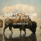 Silverstein - This Is How The Wind Shifts (Deluxe Edition)