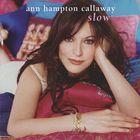 Ann Hampton Callaway - Slow