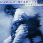 Marion Meadows - Next To You