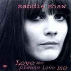 Sandie Shaw - Love Me, Please Love Me (Vinyl)