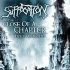 Suffocation - The Close Of A Chapter (Live)