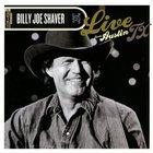 Billy Joe Shaver - Live From Austin Tx