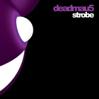 Deadmau5 - Strobe (MCD)