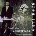 Greg Lake - From The Underground...