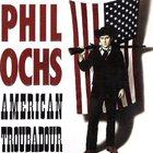 Phil Ochs - American Troubadour CD1