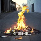 Fall Out Boy - My Songs Know What You Did In The Dark (Light Em Up) (CDS)