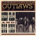 Outlaws - Best Of The Outlaws...Green Grass And High Tides